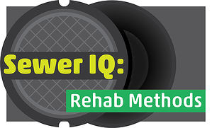 Sewer IQ: Rehab Methods Edition