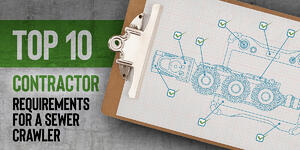 10 Things Sewer Contractors Want in an Inspection Crawler