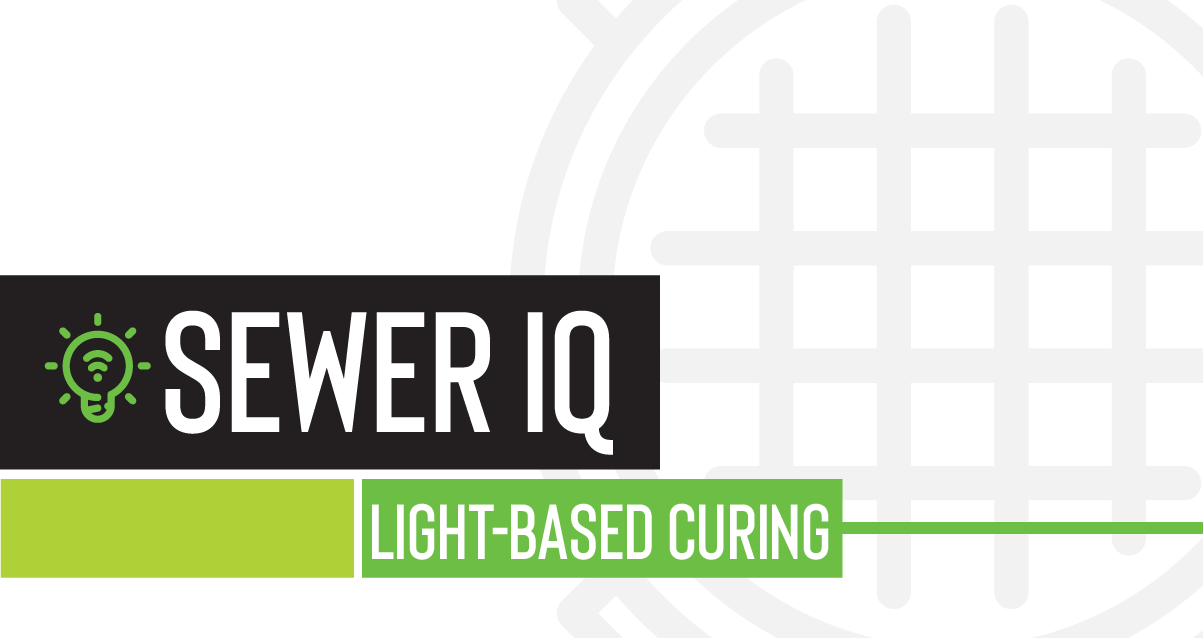 Sewer IQ: Light-based Curing